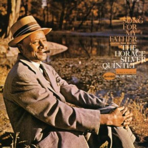 Horace Silver - Song for My Father (1968)