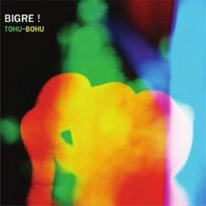 Bigre ! - Tohu Bohu (2011)