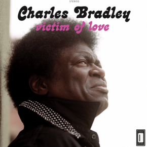 Charles Bradley - Strictly Reserved For You
