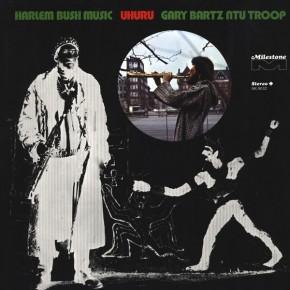 Gary Bartz NTU Troop - Harlem Bush Music - Uhuru (1971)