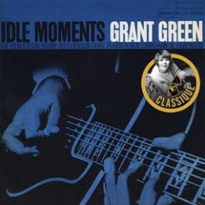 Grant Green - Idle Moments (1964)