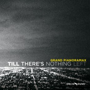 Grand Pianoramax - Till There's Nothing Left