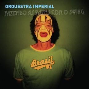 Orquestra Imperial - Fazendo as Pazes Como o Swing