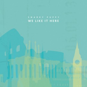Snarky Puppy - We Like It Here