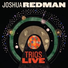 Joshua Redman - Trios Live (2014)