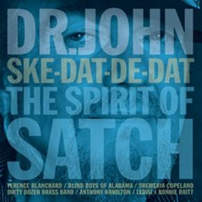 Dr John - Ske-Dat-De-Dat The Spirit of Satch (2014)