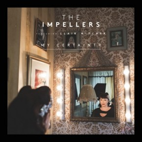 The Impellers - My Certainty (2014)
