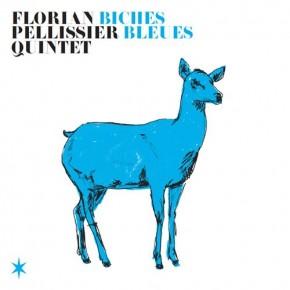 Florian Pelissier Quintet - Biches Bleues