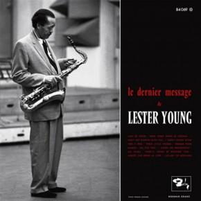 Lester Young - Le dernier message de Lester Young