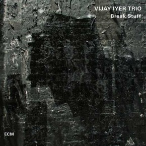 Vijay Iyer - Break Stuff (2015)