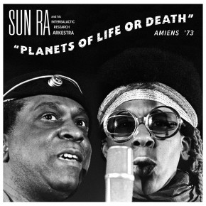 Sun Ra - Planets Of Life Or Death