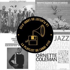La Playlist du Lundi #113 – Don't Listen Ornette Coleman!