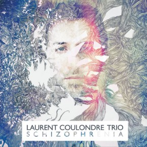 Laurent Coulondre Trio - Schizophrenia