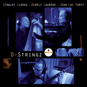 Stanley Clarke, Biréli Lagrène, Jean-Luc Ponty - D-Stringz (2015)